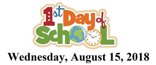 First day of School will be August 15, 2018