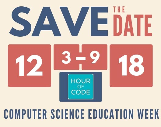 Save the Date: December 3-9, 2018 is the Hour of Code and Computer Science Education Week