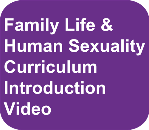 Family Life and Human Sexuality Curriculum Intro Video