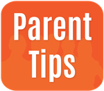 Parent Tips