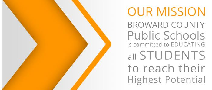 Our Mission: Broward County Public Schools is committed to educating all students to reach their highest potential.