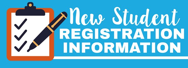 NEW STUDENT REGISTRATION INFORMATION