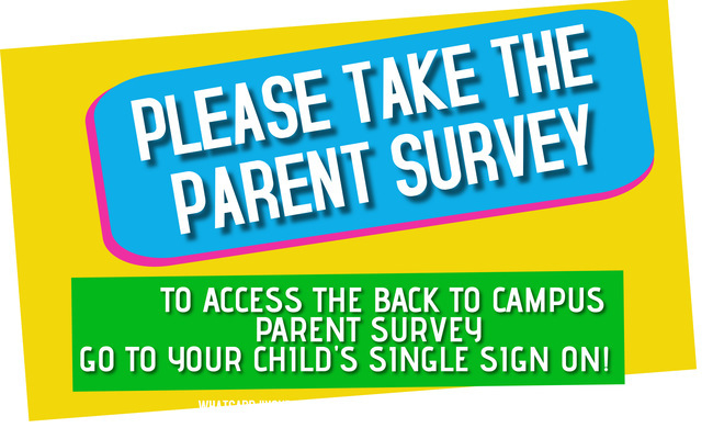 PARENT SURVEY FOR BACK TO CAMPUS CHOICE
