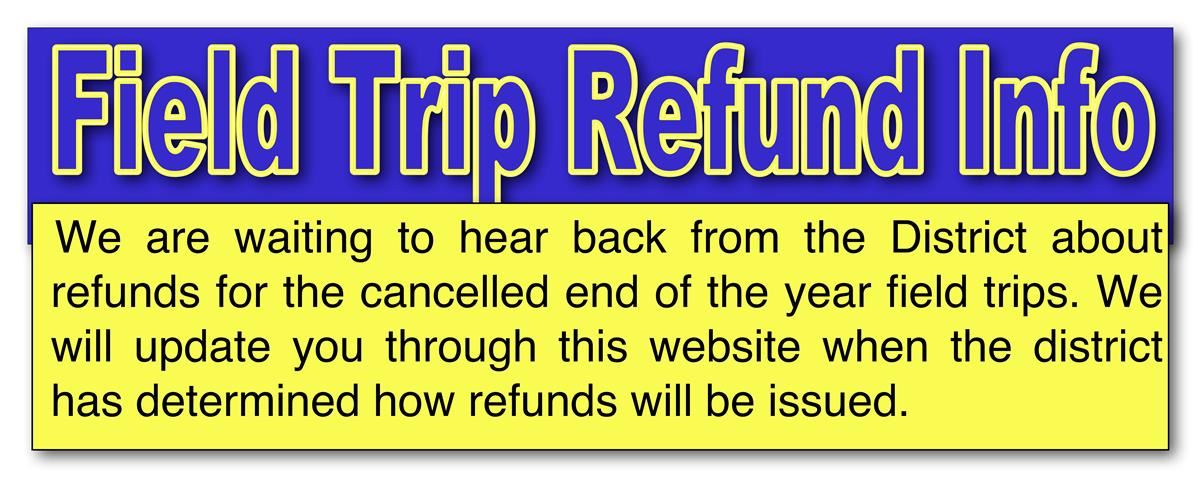 End of the Year Field Trip Refunds- are now being sent out. You will receive your refund in the same manner in which you paid. If you do not see the refund by the May 27th, contact: karen.voss@browardschools.com