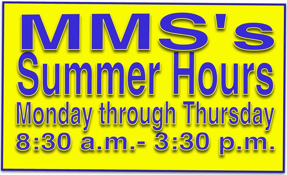 Summers hours are Monday- Thursday from 8:30 a.m.-3:30 p.m.