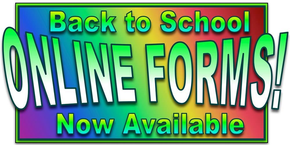 (Click Here)BACK TO SCHOOL FORMS NOW AVAILABLE ONLINE! Use Google Chrome to access the forms.