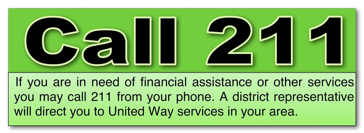 Call 211 on your cell phone if you are in need of financial assistance or health services.  You will be referred to agencies in your area for assistance.