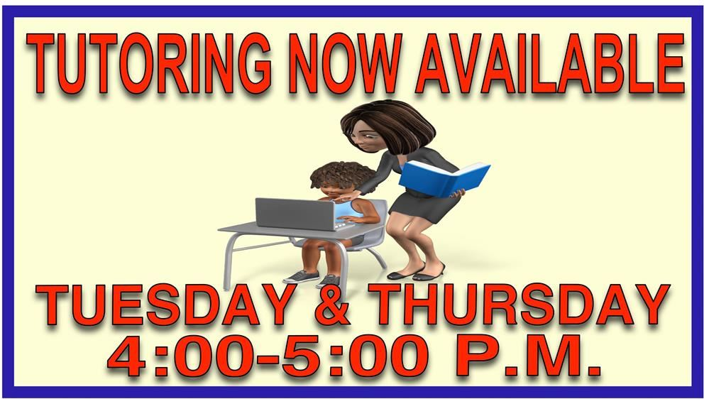Tutoring on Tuesday and Thursday from 4:00p.m.-5:00 p.m.