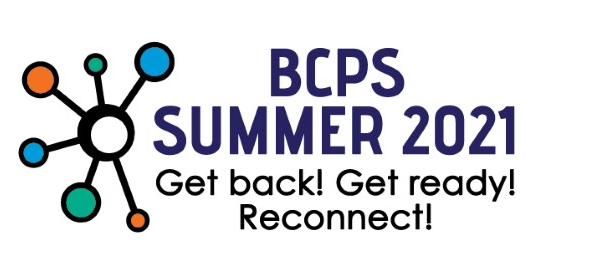 2021 BCPS Summer Enrichment Camp - Get back! Get ready! Reconnect!