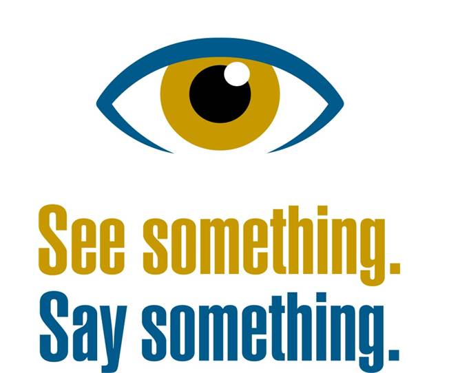 We Encourage Everyone to 'Say Something if You See Something'