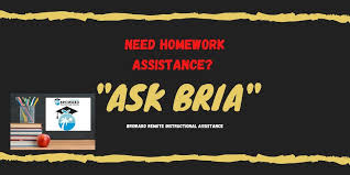 Need Assistance with Schoolwork? Ask BRIA! Broward Remote Instructional Assistance