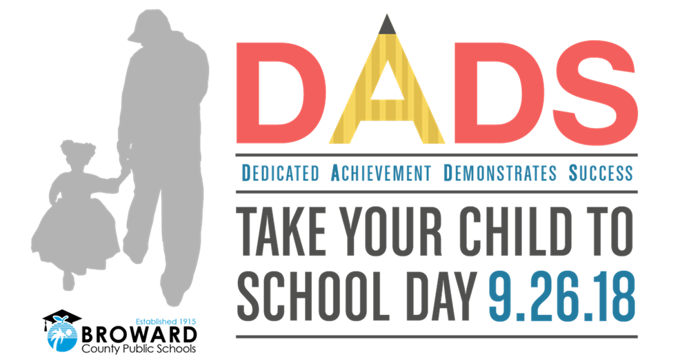 Dads: Take your Child to School Day, September 26, 2018