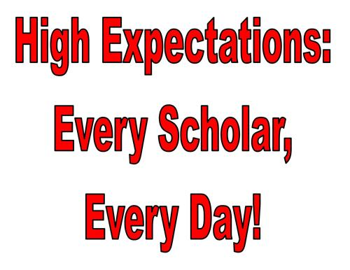 High Expectations: Every Scholar, Every Day!