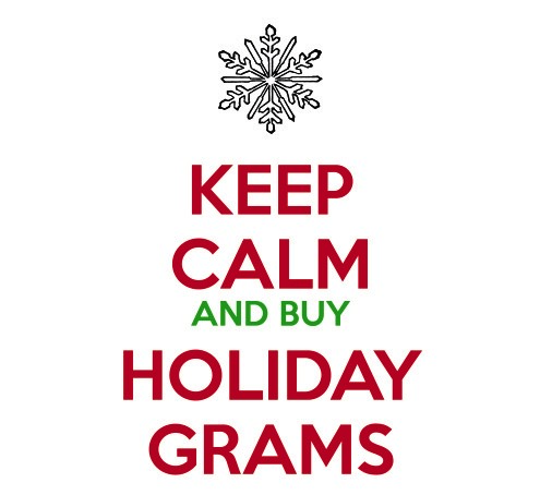Keep Calm and Buy Holiday Grams