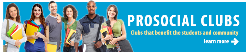Prosocial Clubs. Clubs that benefit the students and community