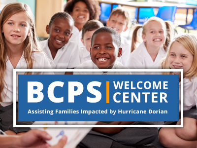 BCPS Offers Welcome Center to Assist Families Displaced by Hurricane Dorian