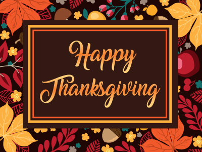 In observance of the Thanksgiving holiday, schools are closed on November 23 - 27 and administrative offices are closed on November 25 - 27.